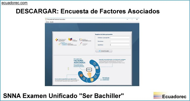 Descarga la Encuesta de Factores Asociados (SNNA-ENCUESTA.exe)
