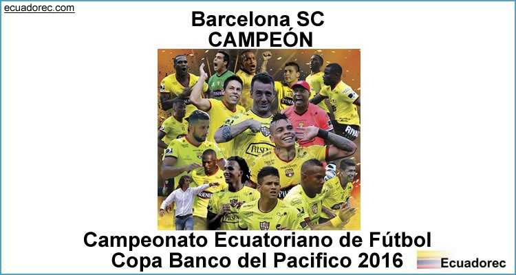 Barcelona SC CAMPEÓN 2016