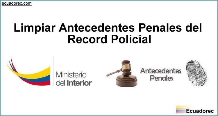 Limpiar Antecedentes Penales Record Policial