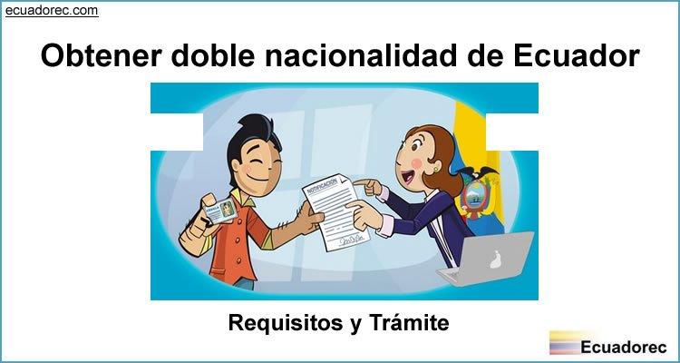 Obtener doble nacionalidad de Ecuador
