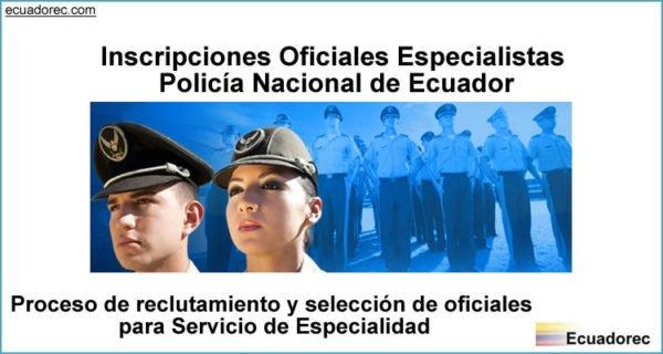 Inscripciones para Oficiales Especialistas Policía Nacional
