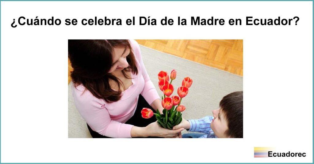¿Cuándo se celebra el Día de la Madre en Ecuador?