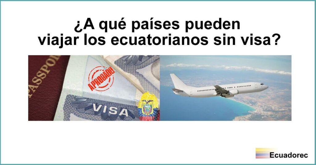 La imagen tiene un atributo ALT vacío; su nombre de archivo es paises-viajar-ecuatorianos-sin-visa-1024x536.jpg