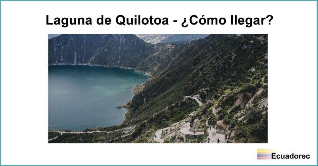 La imagen tiene un atributo ALT vacío; su nombre de archivo es laguna-quilotoa-ubicacion-1024x536.jpg